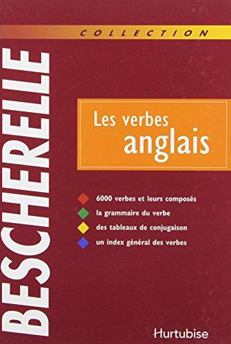 Bescherelle: Les Verbes Anglais--6000 verbes et leurs composes