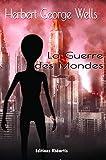 La Guerre des Mondes (Littérature XXe Siècle) - Format Kindle - 9782365440882 - 0,99 €