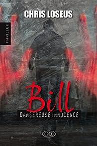 Bill : Dangereuse innocence par Chris Loseus