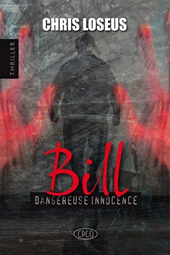 Bill : Dangereuse Innocence - Chris Loseus 2017
