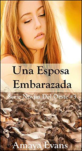 Una Esposa Embarazada (Serie Novias Del Oeste nº 3) (Spanish Edition)