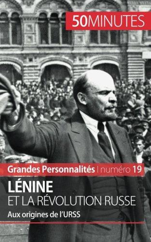 Lénine et la révolution russe: Aux origines de l'URSS