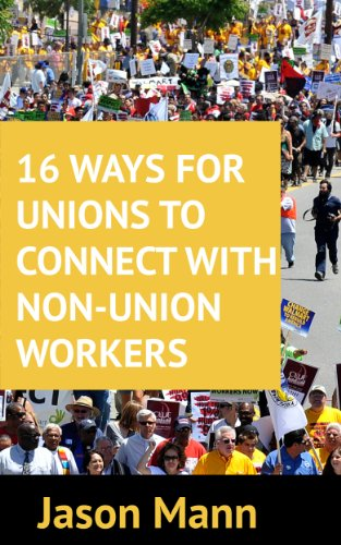 16 Ways for Unions to Connect with Non-Union Workers (English Edition) -
