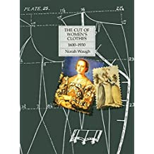 The Cut of Women's Clothes: 1600-1930 by Norah Waugh (1987-01-01)