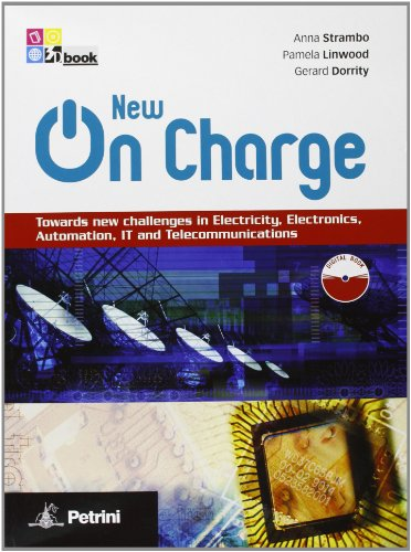 New on charge. Towards new challenges in electricity, electronics, automation, IT and telecommunications. Per le Scuole superiori Audi. Con CD. Con espansione online