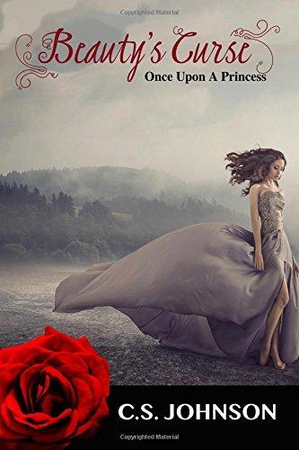 Beauty's Curse: Volume 1 (Once Upon a Princess)