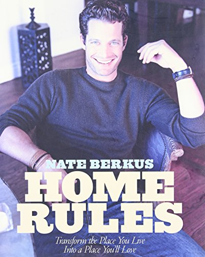Home Rules: Transform the Place You Live Into a Place You'll Love por Nate Berkus