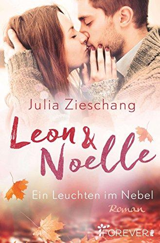 Leon & Noelle - Ein Leuchten im Nebel: Roman von [Zieschang, Julia]