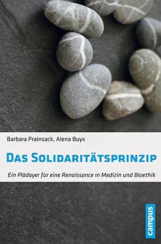 Das Solidaritätsprinzip: Ein Plädoyer für eine Renaissance in Medizin und Bioethik