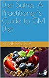 Diet Sutra: A Practitioner's Guide to GM Diet