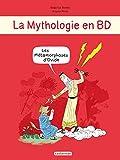 La Mythologie en BD - Les métamorphoses d'Ovide (Tout en BD)