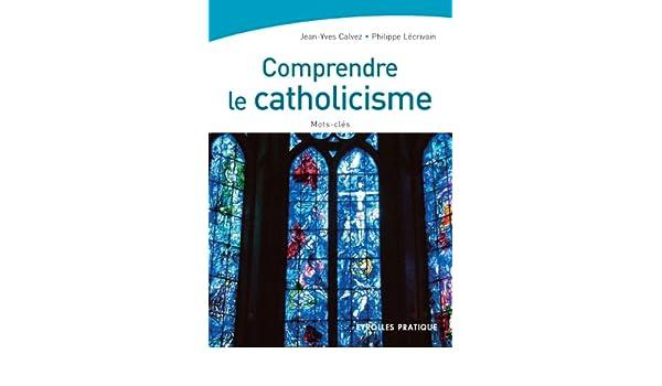 Comprendre le catholicisme (Eyrolles Pratique) (French Edition)