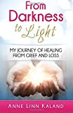 From Darkness to Light: My Journey of Healing from Grief and Loss