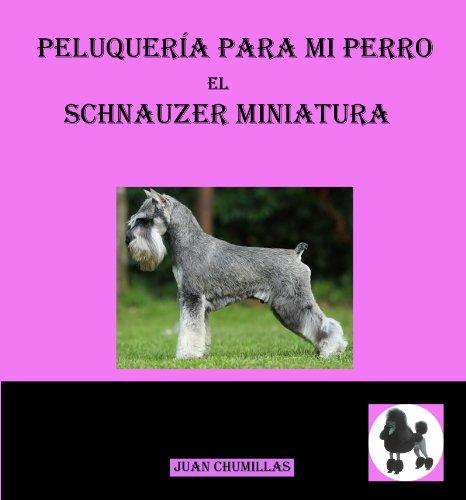 schnauzer mini (peluquería para mi perro nº 5) por juan chumillas soler