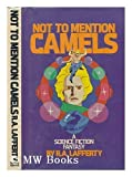 Not To Mention Camels : A Science Fiction Fantasy