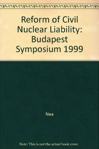 Réforme de la responsabilité civile nucléaire. : Symposium de Budapest 1999 par Nea