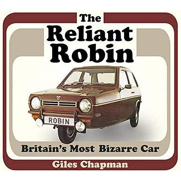 Amazon.it: The Reliant Robin: Britain's Most Bizarre Car - Chapman, Giles -  Libri