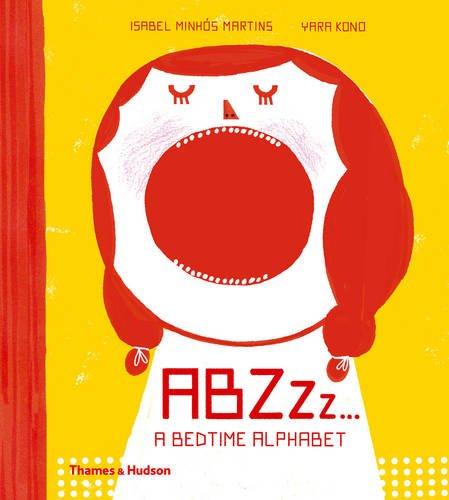 ABZZz...: A Bedtime Alphabet por Isabel Minhós Martins