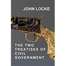The Two Treatises of Civil Government (English Edition)