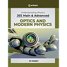 Understanding Physics for JEE Main and Advanced Optics and Modern Physics 2020