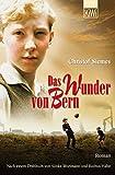 Das Wunder von Bern: Roman. Nach einem Drehbuch von Sönke Wortmann und Rochus Hahn