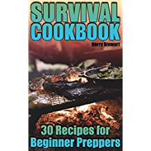 Survival Cookbook: 30 Recipes for Beginner Preppers: (Outdoor Cookbook, Prepping Cookbook) (English Edition)