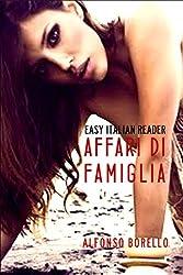 Affari di Famiglia - Easy Italian Reader (Italian Edition)
