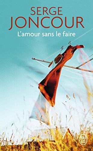 L'amour sans le faire par Serge Joncour