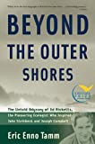 Beyond the Outer Shores: The Untold Odyssey of Ed Ricketts, the Pioneering Ecologist Who Inspired John Steinbeck and Joseph Campbell by Eric Enno Tamm (2005-07-07)