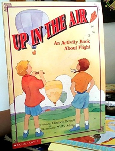 Up in the Air An Activity Book About Flight