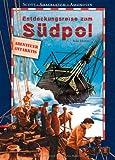 Entdeckungsreise zum Südpol: Scott / Shackleton / Amundsen - Niki Horin