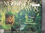 Nomads of the Dawn: Penan of the Borneo Rainforest
