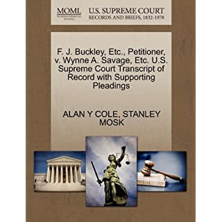 F. J. Buckley, Etc, Petitioner, v. Wynne A. Savage, Etc. U.S. Supreme Court Transcript of Record with Supporting Pleadings