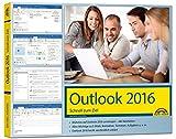 Outlook 2016 Schnell zum Ziel - Das Handbuch zur Software