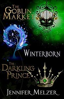 Into the Green 1-3: The Goblin Market, Winterborn and The Darkling Prince (English Edition) di [Melzer, Jennifer]