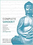 Complete Sanskrit: A Comprehensive Guide to Reading and Understanding Sanskrit, with Original Texts