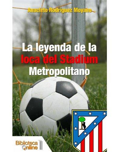 Portada del libro La leyenda de la loca del Stadium Metropolitano
