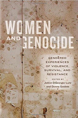 Women and Genocide: Gendered Experiences of Violence, Survival, and Resistance (2016-04-01)