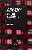 Critica della democrazia digitale. La politica 2.0 alla prova dei fatti