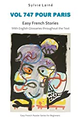Vol 747 pour Paris, Easy French Stories: With English Glossaries throughout the Text: Volume 5 (Easy French Reader Series for Beginners)