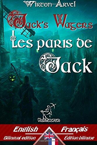 jacks-wagers-a-jack-o-lantern-tale-les-paris-de-jack-un-conte-celtique-bilingual-parallel-text-bilin
