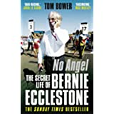 No Angel: The Secret Life of Bernie Ecclestone (English Edition)