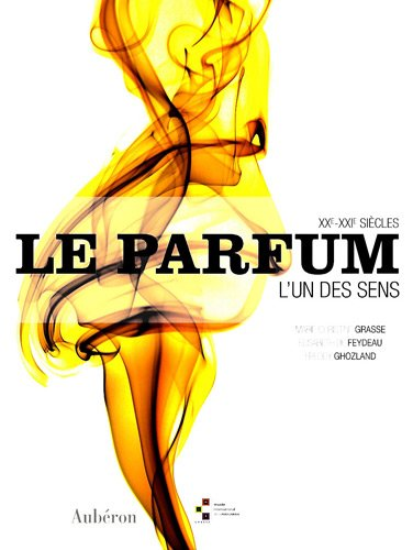 Le Parfum : L'un des sens, XXe XXIe sicle