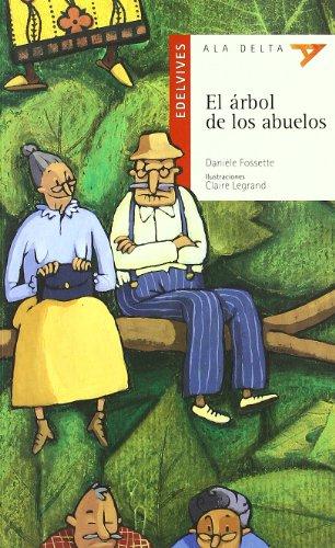 El arbol de los abuelos (Ala Delta (Serie Roja)) por Daniele Fossette