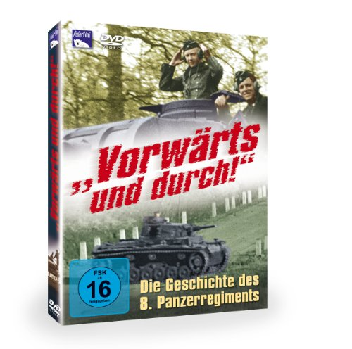 Vorwärts und durch! Die Geschichte des 8. Panzerregiments
