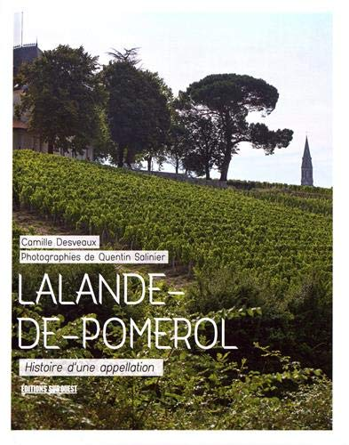 Lalande-de-Pomerol : Histoire d'une appellation