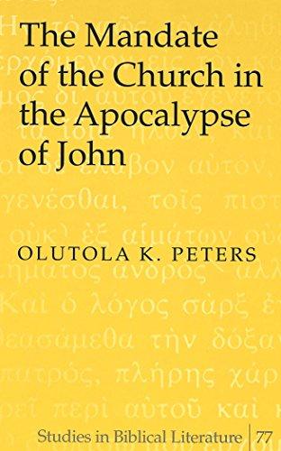 The Mandate of the Church in the Apocalypse of John (Studies in Biblical Literature)