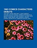 1963 Comics Characters Debuts: Jean Grey, Iceman, Iron Man, J. Jonah Jameson, Cyclops, Doctor Strange, Warren Worthington III, Doctor Octopus