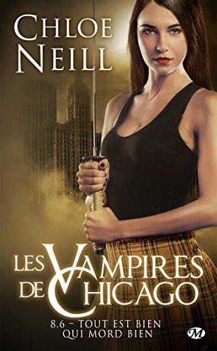 Tout est bien qui mord bien: Les Vampires de Chicago, T8.6 par Chloe Neill