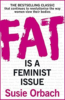 Fat Is A Feminist Issue par [Orbach, Susie]